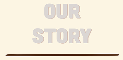 Our Story 400 - HOME